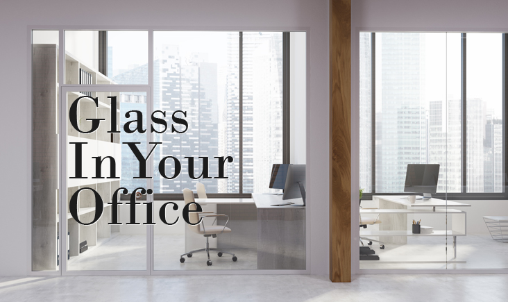 4 Advantages of Using Glass in Organising Your Office